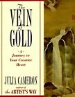 The Vein of Gold: A Journey to Your Creative Heart by Julia Cameron (Paperback / softback)