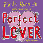 Purple Ronnie's Little Book for a Perfect Lover by Giles Andreae (Hardback, 2007)