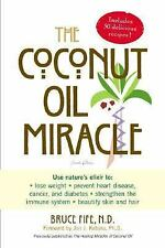 Coconut Oil Miracle by Bruce Fife (2004, Paperback)