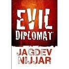 Evil Diplomat 9781448968565 by Jagdev Singh Nijjar Paperback
