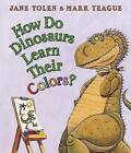 How Do Dinosaurs Learn Their Colors? by Jane Yolen (Board book, 2006)