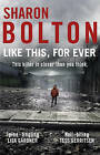 Like This, For Ever by Sharon Bolton (Paperback, 2013)