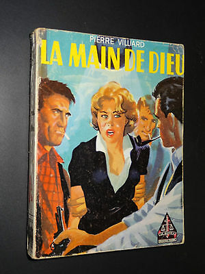 "LA MAIN DE DIEU - Pierre Villiard - 1957 - COLLECTION ""LE GLAIVE"" n°131"