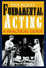 Fundamental Acting: A Practical Guide by Paul Kuritz (Paperback, 1999)