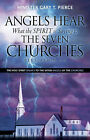 Angels Hear What the Spirit Is Saying to the Seven Churches Revelation 1-3 by Gary T Pierce (Paperback / softback, 2007)