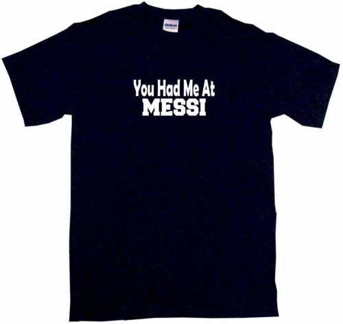 You Had Me At Messi Kids Tee Shirt Pick Size /& Color 2T XL