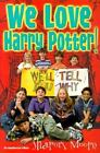 We Love Harry Potter! : We'll Tell You Why by Sharon A. Moore (1999, Paperback, Revised)