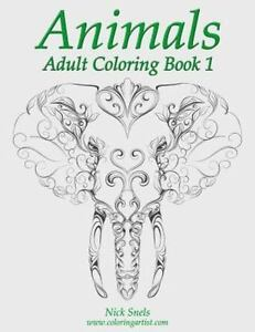 Animals Adult Coloring Book 1 By Nick Snels 2015