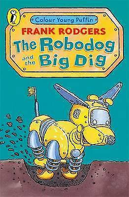 1 of 1 - The Robodog and the Big Dig (Colour Young Puffin), New, Rodgers, Frank Book