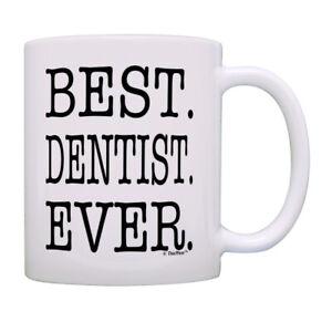 Dental Gifts Best Dentist Ever Mug