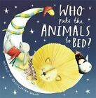Who Puts the Animals to Bed? by Mij Kelly (Paperback, 2016)