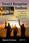 Terrorist Recognition Handbook: A Practitioner's Manual for Predicting and Identifying Terrorist Activities by Malcolm W. Nance (Paperback, 2013)