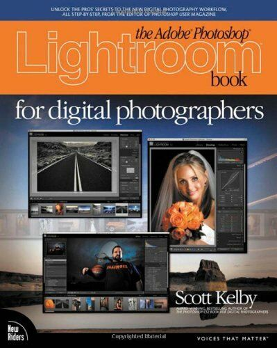 The Adobe Photoshop Lightroom Book for Digital Photographers (Voices That Matte