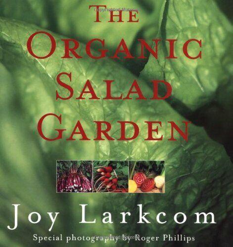 The Organic Salad Garden by Larkcom, Joy Hardback Book The Cheap Fast Free Post