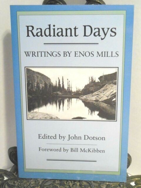 RADIANT DAYS WRITINGS BY ENOS MILLS Outdoor Nature Wilderness Rocky Mountains LN