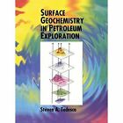 Surface Geochemistry in Petroleum Exploration by S. A. Tedesco (Paperback, 2012)