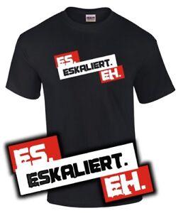 T-Shirt-ES-ESKALIERT-EH-Spruch-Party-Feiern-Fun-Lustig-Spass-Extrem-sowieso