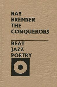 RAY-BREMSER-THE-CONQUERORS-BEAT-JAZZ-POETRY-HARDCOVER-1ST-EDITION