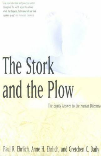 The Stork and the Plow : The Equity Answer to the Human Dilemma, Daily, Gretchen