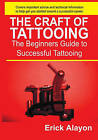 The Craft of Tattooing by Eric Alayon (Paperback, 2007)