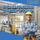 A Construction Worker's Tools by Jesse McFadden (Hardback, 2015)