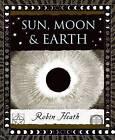 Sun, Moon and Earth by Robin Heath (Hardback, 2001)