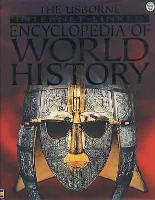 The Usborne Internet-linked Encyclopedia of World History (Internet-linked S.),