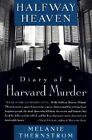 Halfway Heaven: Diary of a Harvard Murder by Melanie Thernstrom (Paperback / softback, 1998)