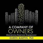 A Company of Owners: Maximizing Employee Engagement by Daren Martin (Paperback / softback, 2016)