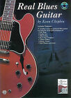 Real Blues Guitar: A Complete Course in Authentic Blues Guitar, Book & CD by Kenn Chipkin (Mixed media product, 1998)