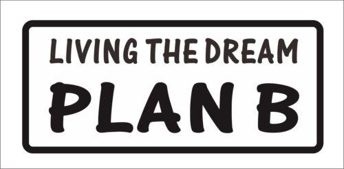 Living the dream plan Funny Humor Hard Hat Tool box Helmet Stickers Graphic Hot
