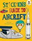 Stickmen's Guide to Aircraft by Chris Oxlade, John Farndon (Hardback, 2016)