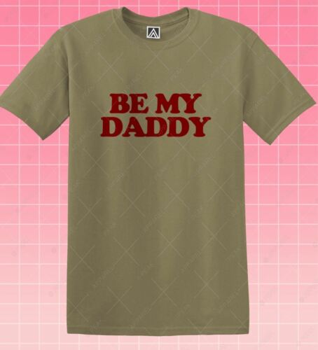 Be My Daddy T-shirt GAY Pride LGBT Twink Tee Masc Dom Otter Jockstrap Bottom Top