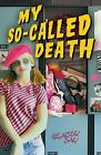 My So-Called Death by Stacey Jay (2010, Paperback)
