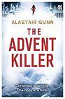 The Advent Killer: DI Antonia Hawkins by Alastair Gunn (Paperback, 2013)