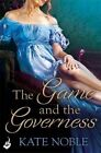 The Game and the Governess by Kate Noble (Paperback, 2014)
