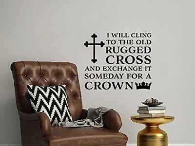 I Will Cling To The Old Rugged Cross And Exchange It Someday For A Crown Wall De Ebay