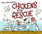 Chickens to the Rescue by John Himmelman (Hardback, 2006)