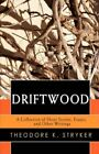 Driftwood a Collection of Short Stories Essays Other Writings Book PB Ing