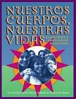 Nuestros Cuerpos, Nuestras Vidas: La Guia Definitiva Para La Salud de La Mujer Latina by Boston Women's Health Book Collective (Paperback / softback, 2011)