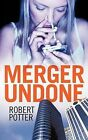 Merger Undone by Robert Potter (Paperback / softback, 2011)