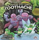 Your Amazing Body Cures a Toothache by Vicki Cobb (Paperback, 2009)