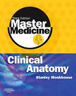 Clinical Anatomy: A Core Text with Self Assessment by W. Stanley Monkhouse (Paperback, 2007)