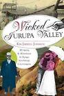Wicked Jurupa Valley: Murder & Misdeeds in Rural Southern California by Kim Jarrell Johnson (Paperback / softback, 2012)