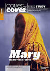 Mary, the Mother of Jesus - Cover to Cover Study Guide by John Houghton (Paperback, 2015)