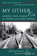 My Other Ex - Women's True Stories of Leaving and Losing Friends Paperback Book