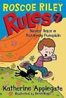 Roscoe Riley Rules #7: Never Race a Runaway Pumpkin by Katherine Applegate (Paperback / softback)