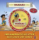 Yakari. Indianergeschichten zum Lesen und Hören von Job und Derib (2012, Gebundene Ausgabe)