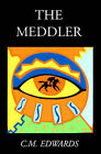 The Meddler by C M Edward (Paperback / softback, 2000)