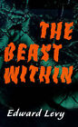 The Beast Within by Edward Levy (Paperback / softback, 2000)